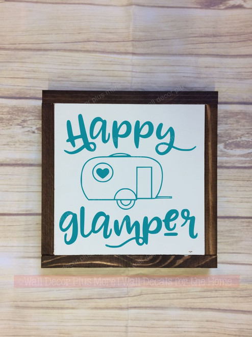 Framed Wood Happy Glamper with Vintage Camper Wood Sign Metal with Quote, Hanging Wall Art, 3 Sign Choices-Teal