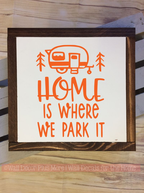 Framed Wood Home is Where we Park It Wood Sign Metal with Quote, Hanging Wall Art, 3 Sign Choices-Orange