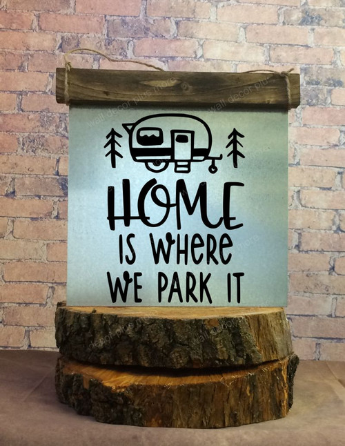 Metal with Wood Topper Home is Where we Park It Wood Sign Metal with Quote, Hanging Wall Art, 3 Sign Choices-Black