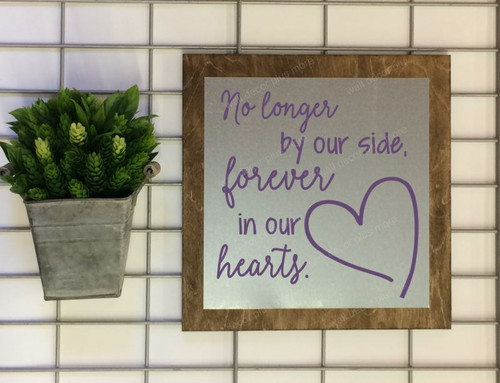 Metal on Wood No Longer by Our Side, In Our Hearts Wood Sign Metal with Quote, Hanging Wall Art, 3 Sign Choices-Plum