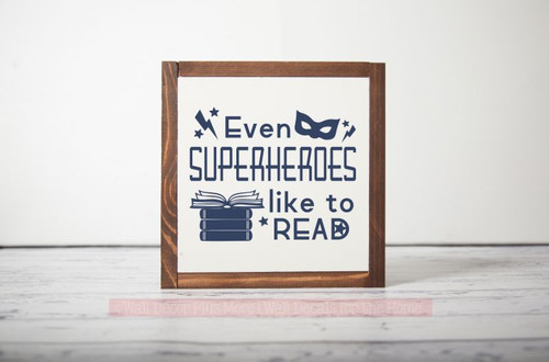 Framed Wood Even Superheroes Like to Read Wood Sign Metal Inspiring Words Hanging Wall Art, 3 Sign Choices-Deep Blue