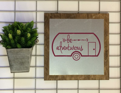 Metal on Wood Be Adventurous with Vintage Camper Wood Sign Metal with Quote, Hanging Wall Art, 3 Sign Choices-Burgundy