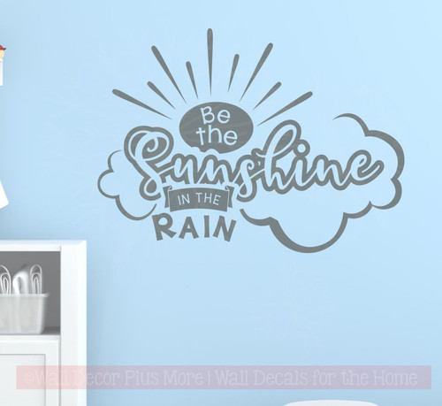 Be Sunshine In The Rain Motivational Vinyl Decals Wall Art Stickers-Storm Gray