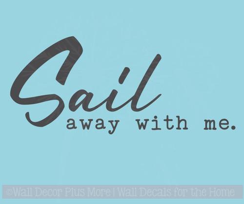Sail Away With Me Beach Theme Bedroom Decor Nautical Wall Art Stickers