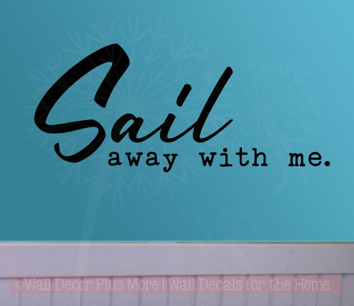 SAIL AWAY WITH ME Wall Decal Sticker Decor Removable Sticky Decor DIY