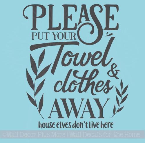 Put Away Towel Bathroom Quotes Wall Decor Bath Vinyl Lettering Decals