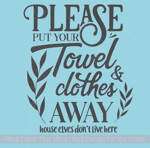 Put Away Towel Bathroom Quotes Wall Decor Bath Vinyl Lettering Decals