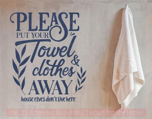 Put Away Towel Bathroom Quotes Wall Decor Bath Vinyl Lettering Decals-Deep Blue