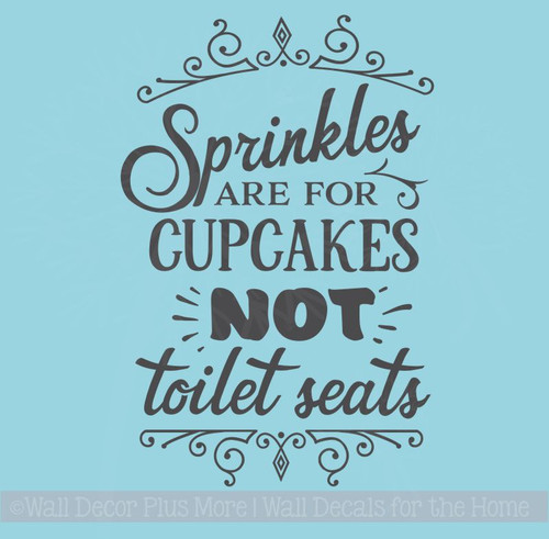 Sprinkles For Cupcakes Not Toilet Bathroom Quote Funny Wall Stickers