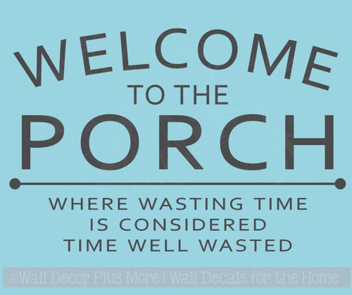 Welcome To The Porch Vinyl Lettering Decals Entry Wall Sticker Quotes