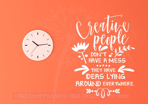 Creative People Don't Have A Mess Wall Decals Vinyl Sticker Quotes-White