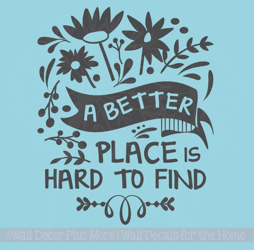 Better Place Hard To Find Vinyl Art Stickers Wall Quotes for Home Decor