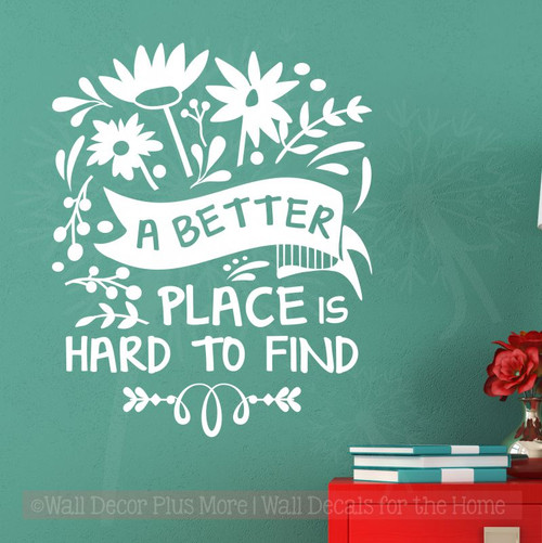 Better Place Hard To Find Vinyl Art Stickers Wall Quotes for Home Decor-White