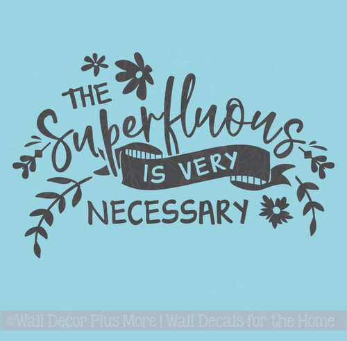 Superfluous Is Necessary Flower Art Vinyl Lettering Inspire Wall Quote Decals