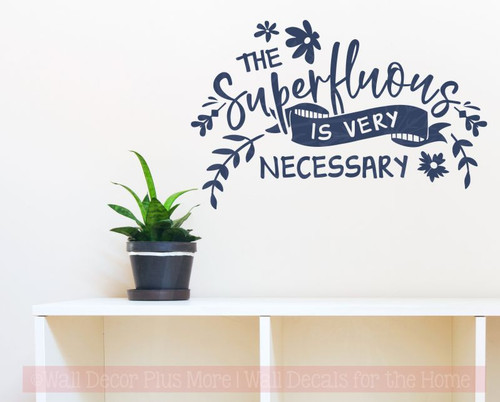 Superfluous Is Necessary Flower Art Vinyl Lettering Inspire Wall Quote Decals-Deep Blue