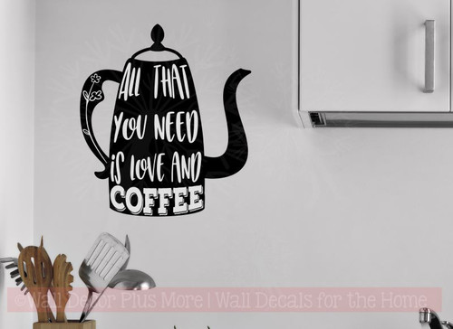 All You Need Love And Coffee Vinyl Art Decals Kitchen Quote Wall Stickers-Black