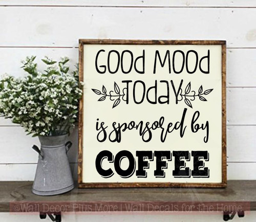 Good Mood Sponsored By Coffee Kitchen Decor Quotes Funny Wall Decals-Black