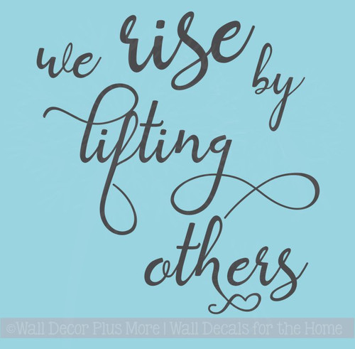 Rise By Lifting Others Inspirational Wall Quotes Vinyl Lettering Decals