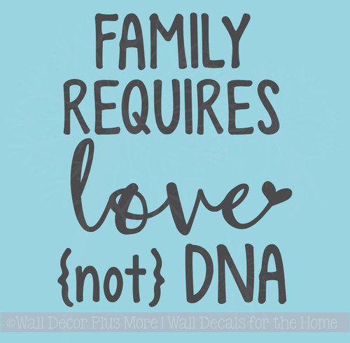 Family Love Not DNA Vinyl Letters Stickers Adopting Family Quotes Decals