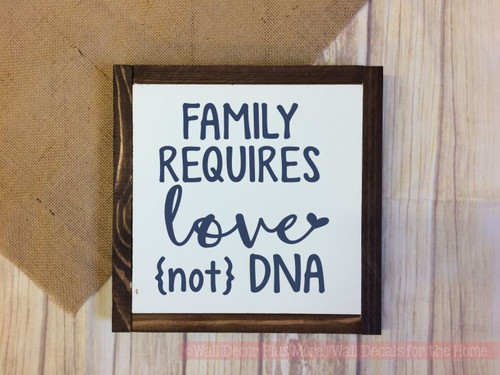 Framed Wood Family Requires Love not DNA Adoption Family Metal or Wood Sign with Vinyl Sticker Quote, Wall Art, 3 Sign Choices-Deep Blue