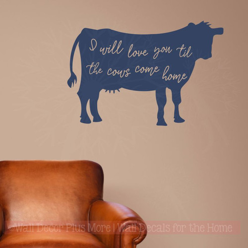 Til The Cows Come Home Farmhouse Wall Decor Quotes Vinyl Art Stickers-Deep Blue