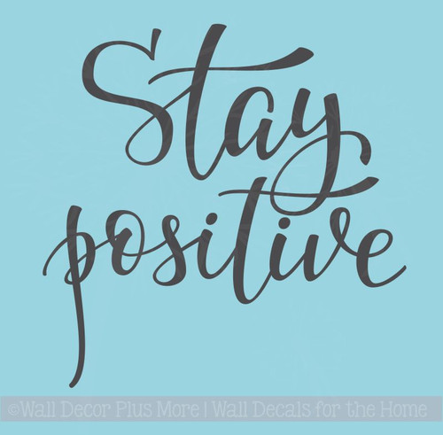 Stay Positive Handwritten Vinyl Decal Motivational Quotes Wall Stickers
