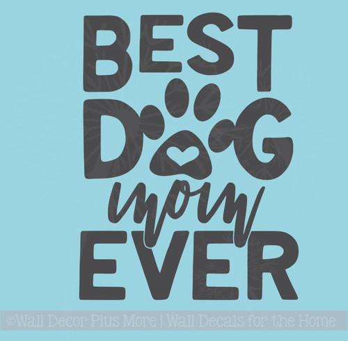 Car Window Decals - Best Dog Mom Ever Vinyl Decals Pet Lover Graphics
