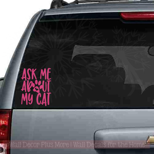 Pet Car Decal - Ask Me About My Cat Quote Vinyl Window Sticker-Glossy Hot Pink