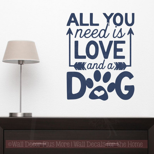 Dog Wall Decor - All You Need Love, Dog Vinyl Wall Decal Pet Stickers-Deep Blue