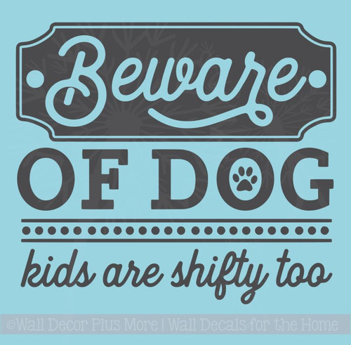 Dog Quote Wall Decals - Beware of Dogs Funny Wall Sticker Quotes Decals