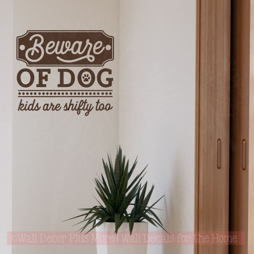 Dog Quote Wall Decals - Beware of Dogs Funny Wall Sticker Quotes Decals-Chocolate Brown
