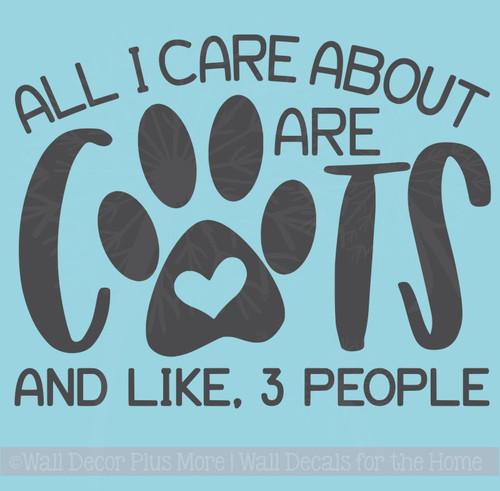 Cat Sayings Decals - Care About Cats, 3 People Pet Quotes Wall Sticker