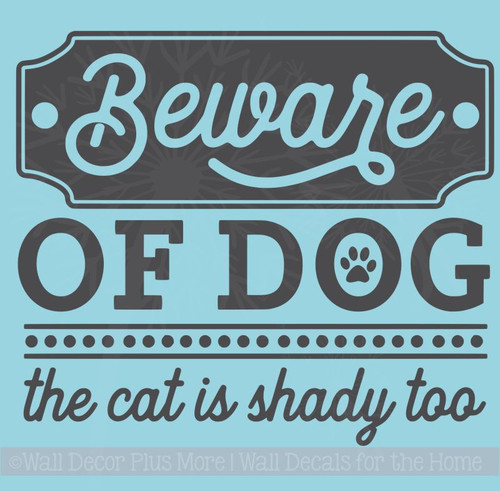 Vinyl Stickers Beware of Dog, Cat Shady Funny Pet Quotes Wall Decals