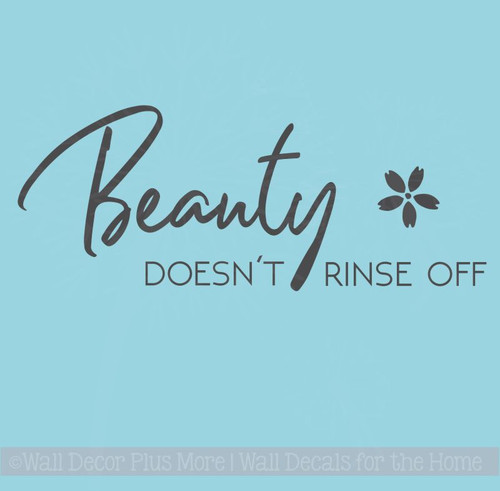 Girls Bathroom Quote Beauty Doesn't Rinse Off Wall Vinyl Letter Decals