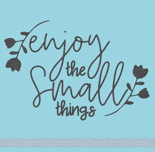 Vinyl Decal Enjoy The Small Things Lettering Inspirational Wall Decor