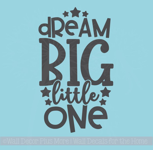 Nursery Wall Decor Dream Big Little One Vinyl Lettering Sticker Quotes