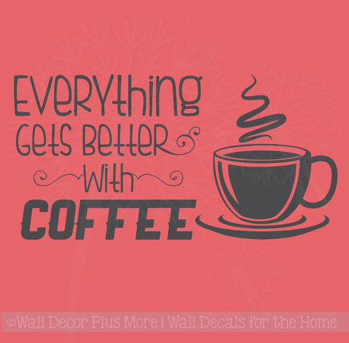 Kitchen Décor Quote Everything Better With Coffee Vinyl Decals for Walls