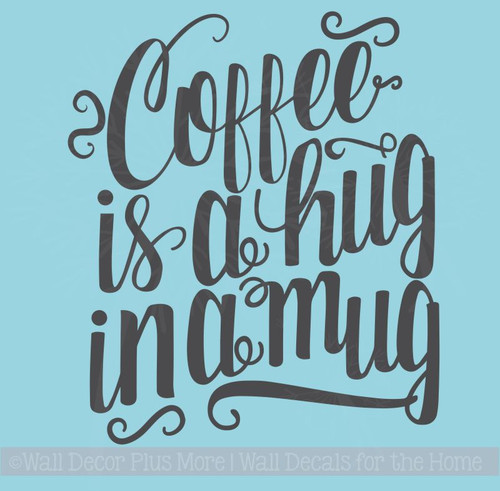 Kitchen Décor Coffee Is A Hug Wall Quote For Decoration Decal Sticker