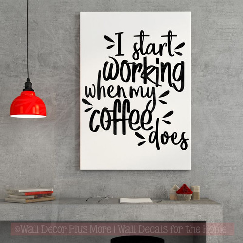 Kitchen Coffee Decor I Start Working When Vinyl Art Sticker Wall Quotes-Black