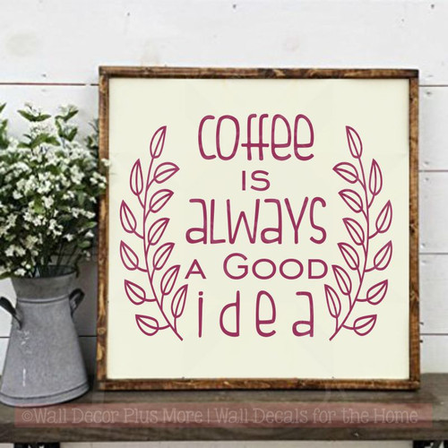 Kitchen Quotes Coffee Is Good Idea Wall Decor Laurel Leaves Decals-Berry