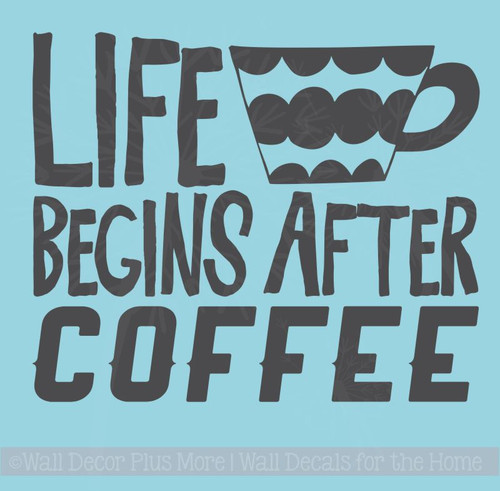 Kitchen Wall Quotes Life Begins After Coffee Vinyl Lettering Decals