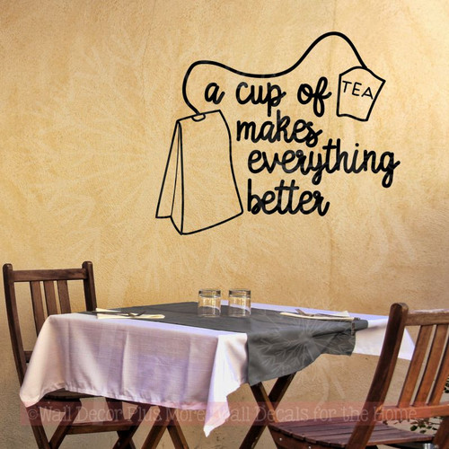Decals for Walls Cup Of Tea Everything Better Kitchen Wall Quotes Sticker-Black
