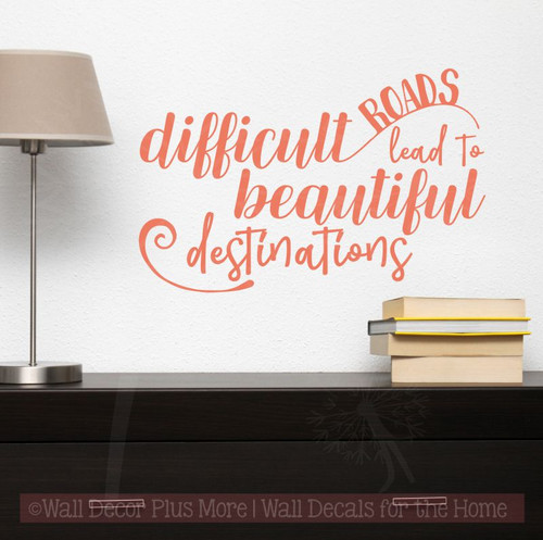 Inspirational Wall Quote Decals Difficult Roads, Beautiful Destinations-Coral