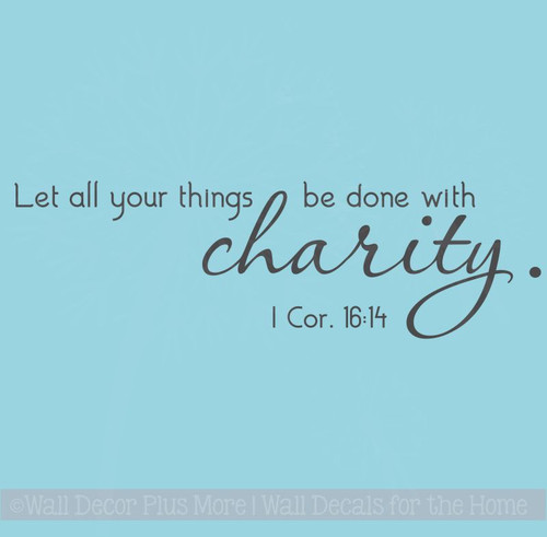 Religious Wall Art, All Things Be Done With Charity Wall Decal Quotes