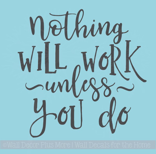 Office School Wall Decals Nothing Will Work, You Do Motivational Quote