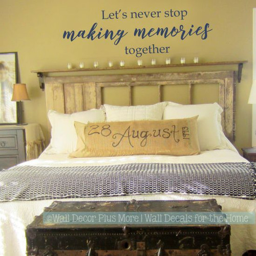 Wall Decals For Bedroom Never Stop Making Memories Home Decor Quotes