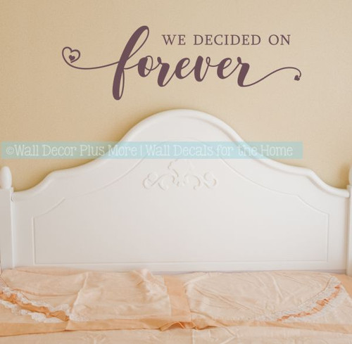 Bedroom Wall Art We Decided On Forever Wall Decal Quote Wedding Gift-Eggplant