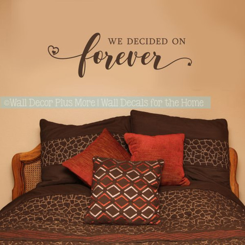 Bedroom Wall Art We Decided On Forever Wall Decal Quote Wedding Gift
