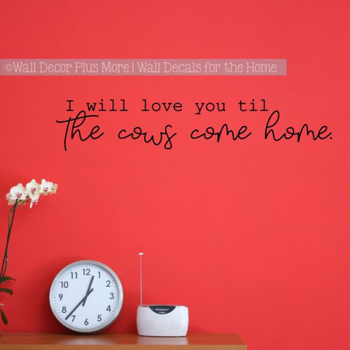 Bedroom Wall Quotes Til The Cows Come Home Farmer Love Wall Stickers-Black