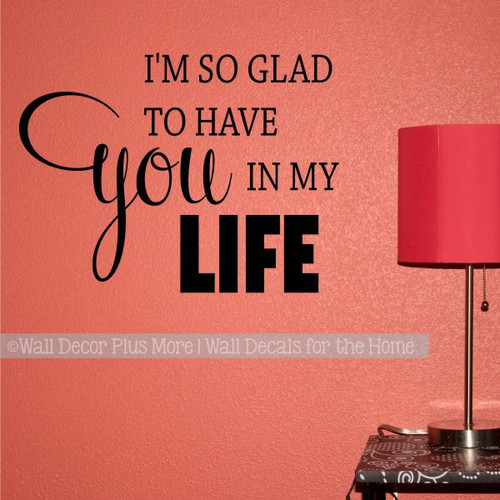 Bedroom Wall Quotes Glad You In My Life Grateful Vinyl Lettering Decals-Black